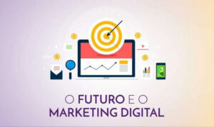 O futuro do marketing digital